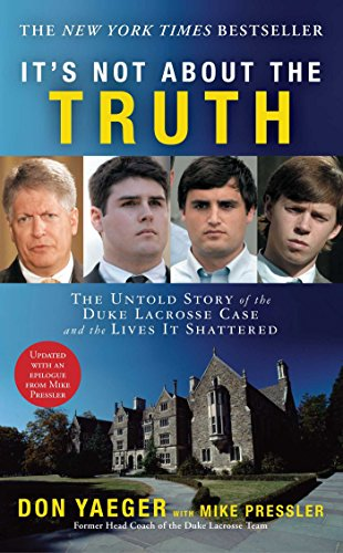 \\LINK\\ It's Not About The Truth: The Untold Story Of The Duke Lacrosse Case And The Lives It Shattered. English about tarjeta Update Merit