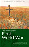 Selected Poetry of the First World War (Wordsworth Poetry Library)