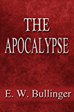 "The Apocalypse or ""The Day of The Lord"": Commentary on Revelation"