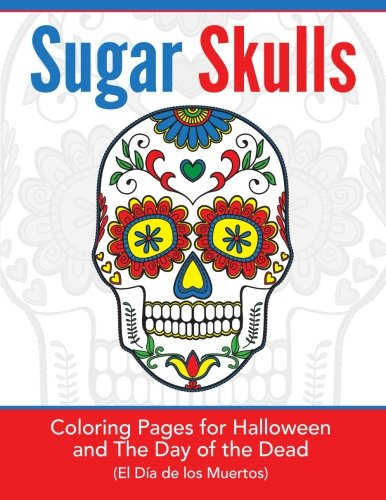 Sugar Skulls: Coloring Pages for Halloween & the