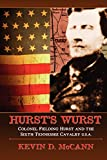 Hurst's Wurst: Colonel Fielding Hurst and the Sixth