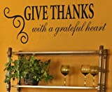 Give Thanks With a Grateful Heart - Kitchen Dining Room Home Religious Prayer - Vinyl Decor Art Mural Letters, Quote Design Decal, Wall Saying, Decoration, Lettering Sticker Graphic