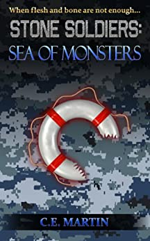 Stone Soldiers: Sea of Monsters by [Martin, C.E.]