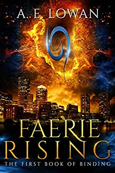 Faerie Rising: The First Book of Binding (The Books of Binding 1) by [Lowan, A. E.]
