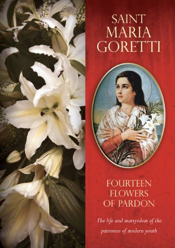 Marias Flowers - Saint Maria Goretti: Fourteen Flowers of Pardon