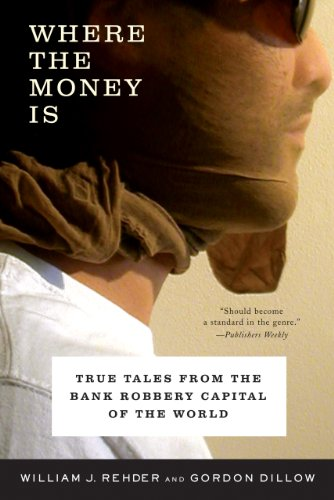 Where the Money Is: True Tales from the Bank Robbery Capital of the World cover