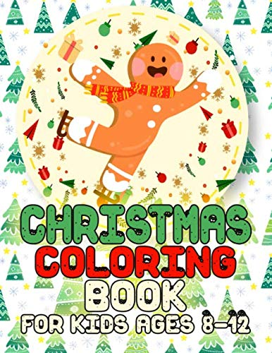 Christmas Coloring Book for Kids Ages 8-12: Big Christmas Coloring Book with Christmas Trees, Santa Claus, Reindeer, Snowman, and More! (Connect Christmas Dot Tree The)