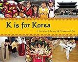 K Is for Korea (World Alphabets)