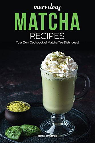 Green Whisk Cook (Marvelous Matcha Recipes: Your Own Cookbook of Matcha Tea Dish Ideas!)