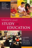 img - for Master'S Level Study In Education: A Guide To Success For Pgce Students: A Guide to Success by Neil Denby (2008-07-01) book / textbook / text book