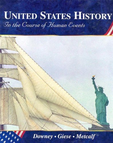 United States History: In the Course of Human Events by Matthew T. Downey - In Mall Downey