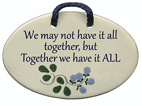 Mountain Meadows Pottery We May not Have it All Together but Together we Have it All. Ceramic Wall plaques Handmade in The USA.