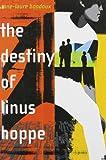 The Destiny of Linus Hoppe, Anne-Laure Bondoux, 0385902557