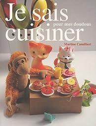 Je sais cuisiner pour mes doudous par Martine Camillieri