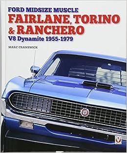 Ford Midsize Muscle Fairlane Torino Ranchero V  Marc Cranswick  Amazon Com Books