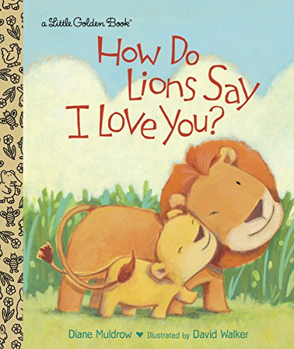 Lion Baby Toy - How Do Lions Say I Love You? (Little Golden Book)