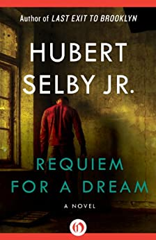 Requiem for a Dream: A Novel by [Selby Jr., Hubert]