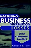 img - for Measuring Business Interruption Losses and Other Commercial Damages by Patrick A. Gaughan (2003-12-01) book / textbook / text book