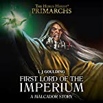 First Lord of the Imperium: Warhammer 40,000 | L J Goulding