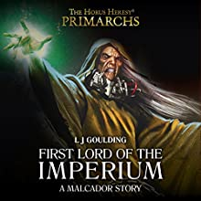 First Lord of the Imperium: Warhammer 40,000 Performance by L J Goulding Narrated by John Banks, Beth Chalmers, Jenny Funnell, Jonathan Keeble, Toby Longworth
