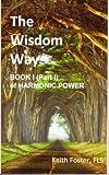 The Wisdom Way - Book 1 (Part 1 of Harmonic Power)