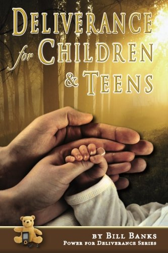 Price comparison product image Deliverance for Children and Teens (Power for Deliverance Series, Vol. 3)
