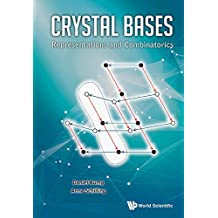 Crystal Bases:Representations and Combinatorics