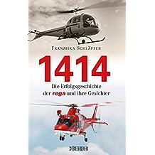 1414 - Die Erfolgsgeschichte der Rega und ihre Gesichter (German Edition)