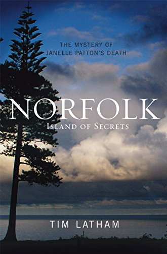 Norfolk: Island of Secrets : The Mystery of Janelle Patton's Death
