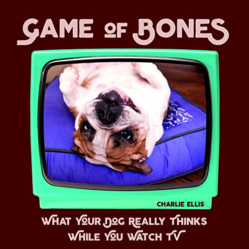Game of Bones: What Your Dog Really Thinks While You Watch TV