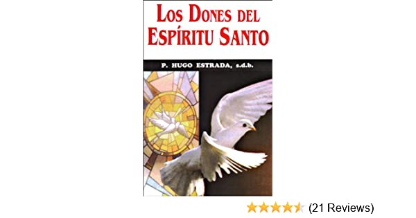 Los Dones del Espíritu Santo (Colección Padre Hugo Estrada nº 30) (Spanish Edition) - Kindle edition by P. Hugo Estrada. Religion & Spirituality Kindle ...