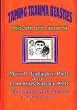 Taming Trauma Beasties, Mary Gallagher and Lynn Karjala, 0978857143