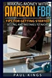 img - for Making Money With Amazon FBA: Ways to Make Money on Amazon, Tips for Getting Started Selling, and Mistakes to Avoid When Selling with Amazon FBA book / textbook / text book