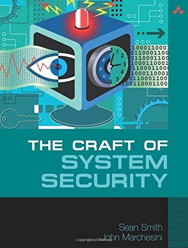 [Craft of System Security, The] [Author: Smith, Sean] [November, 2007]