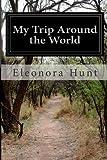My Trip Around the World, Eleonora Hunt, 1499565291