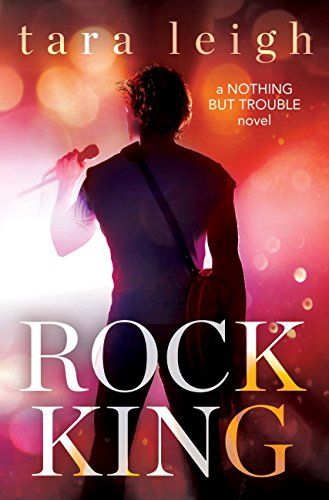 Rock King (Nothing but Trouble Book 1) (Best Hollywood Tours Reviews)