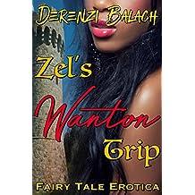 Zel's Wanton Trip (Sexed-Up Fairy Tales Book 6)
