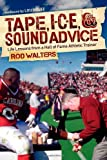 Tape, Ice, and Sound Advice, Rod Walters, 1614480125