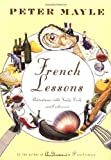 French Lessons: Adventures with Knife, Fork, and Corkscrew by Peter Mayle front cover