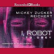 Isaac Asimov's I Robot: To Obey   Mickey Zucker Reichert