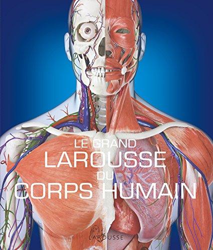 Le Grand Larousse du corps humain - Nouvelle edition  [Larousse] (Tapa Dura)