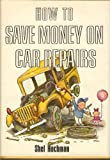 How to Save Money on Car Repairs, Shel Hochman, 0396073220