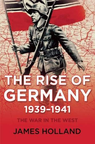 The Rise of Germany, 1939-1941 (The War in the West)