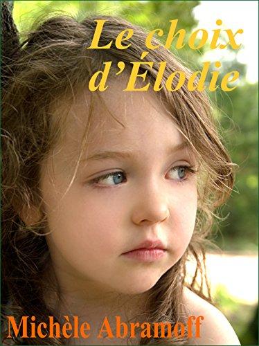 LE CHOIX D'ÉLODIE  -  (littérature sentimentale - suspense) (French Edition)