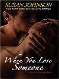 When You Love Someone, Susan Johnson, 0786292407