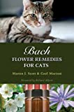 Bach Flower Remedies for Cats, Martin J. Scott and Gael Mariani, 1844091120