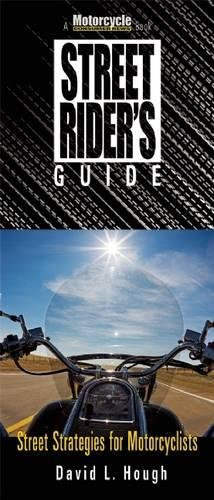 Street Rider's Guide: Street Strategies for Motorcyclists (Motorcycle Consumer News)