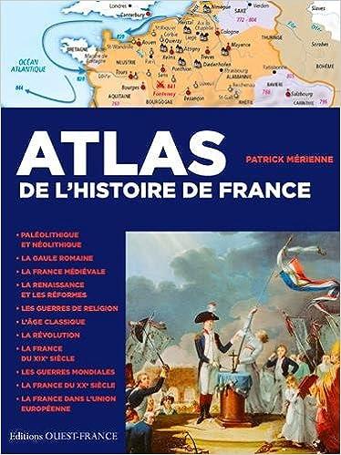 Atlas De L Histoire De France De La Gaule A La France Du
