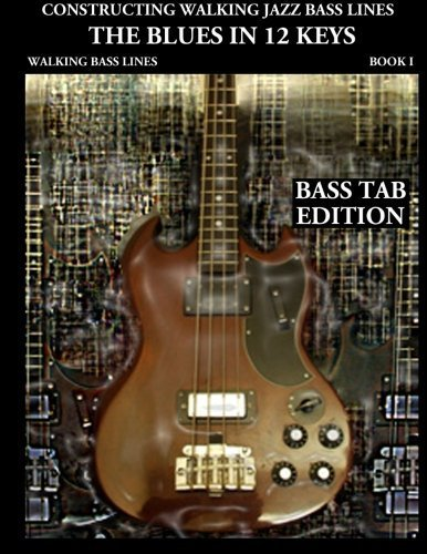 Walking Bass Blues (Constructing Walking Jazz Bass Lines, Book 1: Walking Bass Lines- The Blues in 12 Keys Upright Bass and Electric Bass Method by Mooney, Steven (September 23, 2010) Paperback)