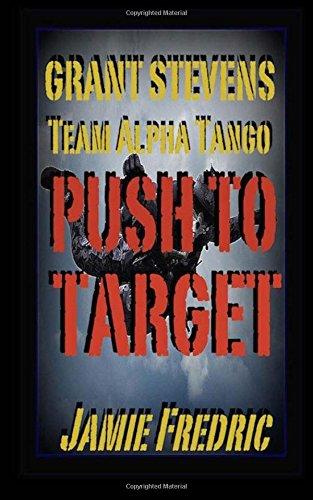 Download Push To Target (Navy SEAL Grant Stevens) (Volume 15) pdf epub